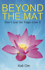 Kali Om Beyond the Mat Front Cover 150